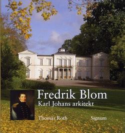 Fredrik Blom : Karl Johans arkitekt