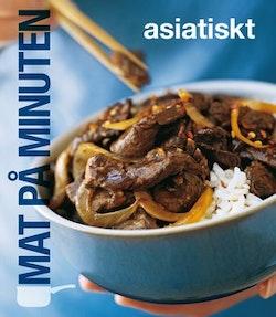 Mat på minuten : asiatiskt