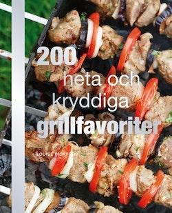 200 heta och kryddiga grillfavoriter