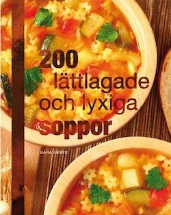 200 lättlagade och lyxiga soppor