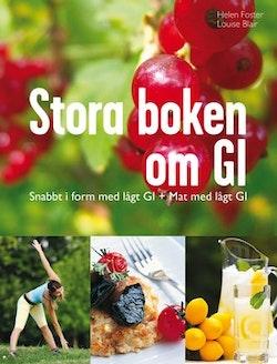 Stora boken om GI : snabbt i form med lågt GI + mat med lågt GI
