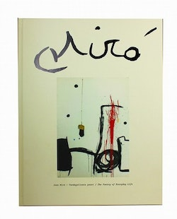 Joan Miró : vardagslivets poesi / the poetry of everyday life