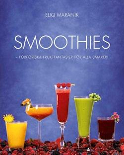 Smoothies : förföriska fruktfantasier för alla smaker!