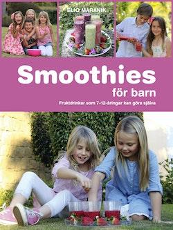 Smoothies för barn : fruktdrinkar som 7-12-åringar kan göra själva