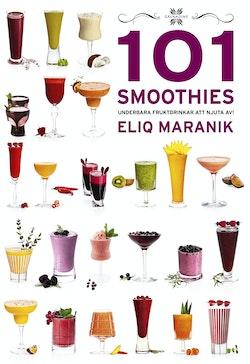 101 Smoothies : underbara fruktdrinkar att njuta av