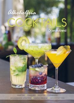 Alkoholfria cocktails : martinis, daiquiris, mojitos, caipirinhas, mousserande aperitifer, varma drinkar och mycket mer