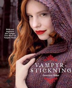 Vampyrstickning : sticka med inspiration från Twilight, True Blood och Vamp