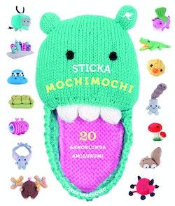 Sticka mochimochi : 20 annorlunda amigurumi