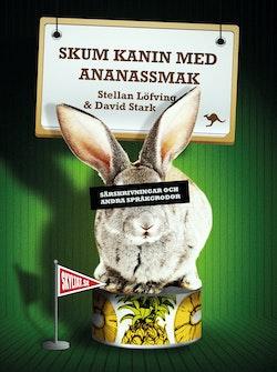 Skum kanin med ananassmak : särskrivningar och andra språkgrodor