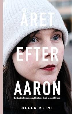 Året efter Aaron : en berättelse om sorg, längtan och att ta sig tillbaka