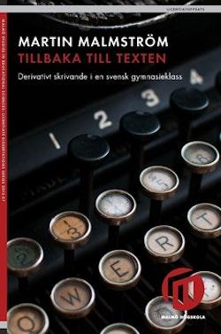Tillbaka till texten : derivativt skrivande i en svensk gymnasieklass