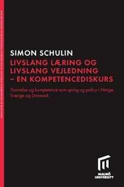 Livslang læring och livslang vejledning - en kompetencediskurs : dannelse og kompetence som sprog og policy i Norge, Sverige og Danmark
