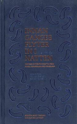 Innan Ganges flyter in i natten : indiska dikter översatta från Hindi, Malayalam och engelska
