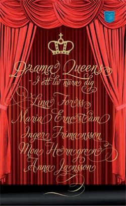 Drama Queens  : i ett liv nära dig