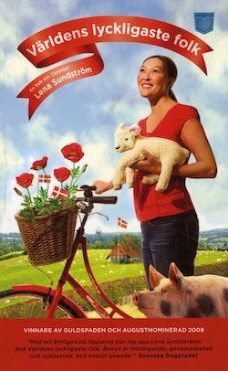 Världens lyckligaste folk : en bok om Danmark