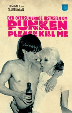Please Kill Me! : Den ocensurerade historien om punken
