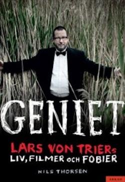 Geniet : Lars von Triers liv, filmer och fobier