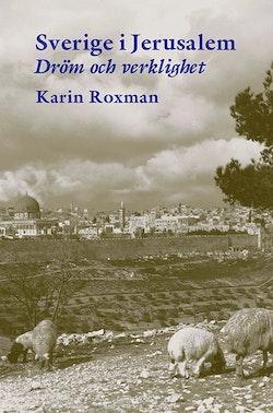 Sverige i Jerusalem : dröm och verklighet
