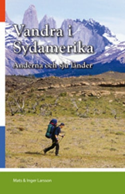 Vandra i Sydamerika - Andernas förtrollade bergsvärld