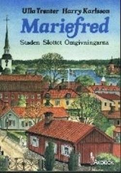 Mariefred : staden, slottet, omgivningarna