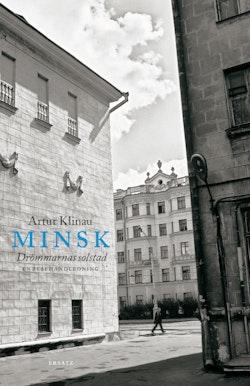 Minsk, drömmarnas solstad - en resehandledning