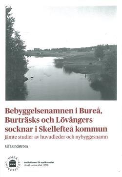 Bebyggelsenamnen i Bureå, Burträsks och Lövångers socknar i Skellefteå kommun