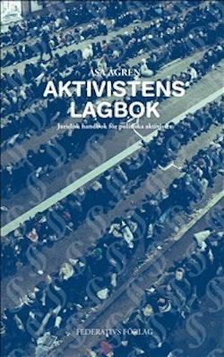 Aktivistens Lagbok - Juridisk handbok för politiska aktivister