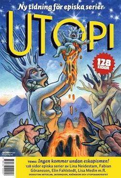Utopi magasin 1. Eskapism är 10-talets innedrog