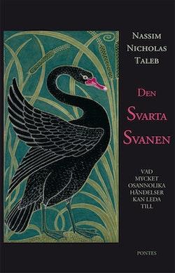 Den svarta svanen : vad mycket osannolika händelser kan leda till