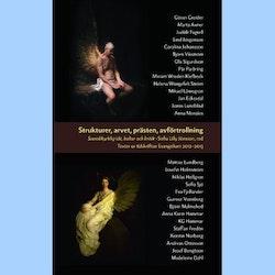 Strukturer, arvet, prästen, avförtrollning : texter ur tidskriften Evangelium 2012-2013