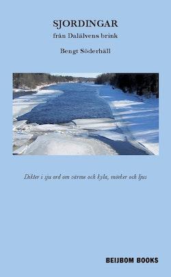 Sjordingar från Dalälvens brink : dikter i sju orde om värme och kyla, mörker och ljus