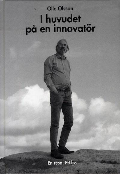 I huvudet på en innovatör : en resa - ett liv
