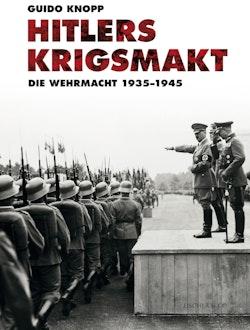 Hitlers krigsmakt - Die Wehrmacht 1933-1945