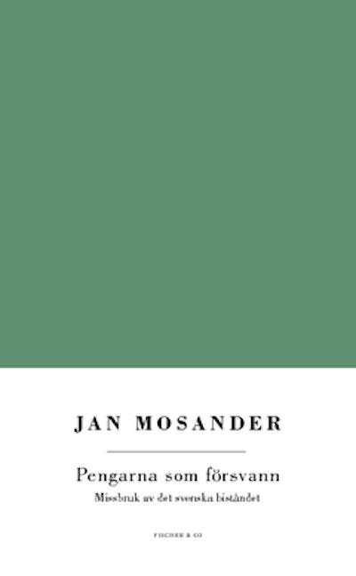 Pengarna som försvann : missbruk av det svenska biståndet