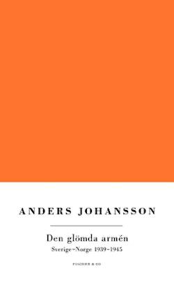 Den glömda armén : Norge-Sverige 1939-1945