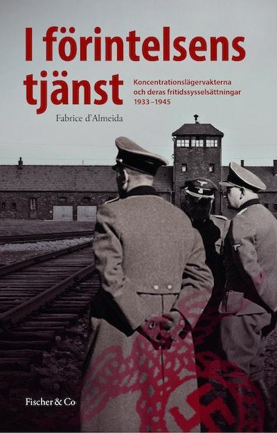 I förintelsens tjänst : koncentrationslägervakterna och deras fritidssyssels