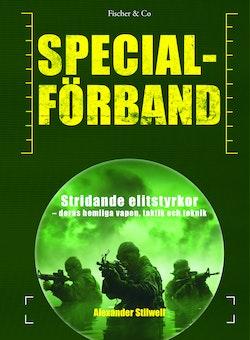 Specialförband : stridande elitstyrkor - deras hemliga vapen, taktik och teknik
