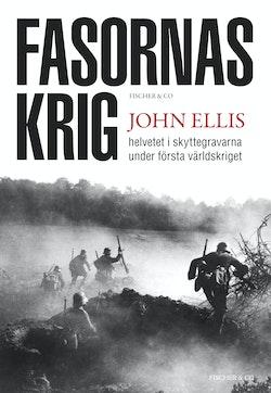 Fasornas krig : helvetet i skyttegravarna under första världskriget
