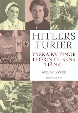 Hitlers furier : tyska kvinnor i förintelsens tjänst
