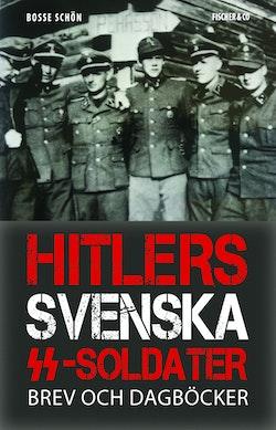 Hitlers svenska SS-soldater : brev och dagböcker