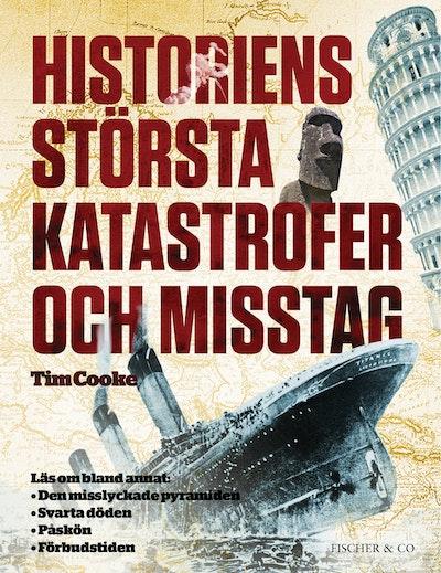 Historiens största katastrofer och misstag