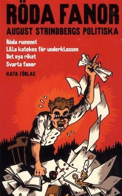 Röda fanor : August Strindbergs politiska