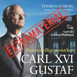 Carl XVI Gustaf - Den motvillige monarken EXTRAMATERIAL