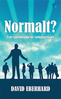Normalt? : från vansinnesdåd till vardagspsykoser