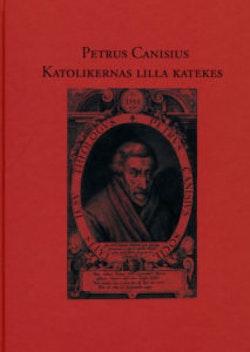 Petrus Canisius – Katolikernas lilla katekes