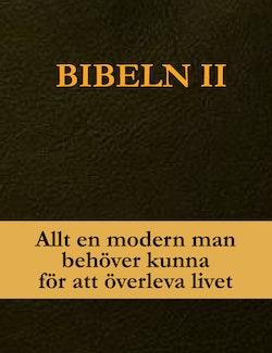 Bibeln II : allt en modern man behöver kunna för att överleva livet