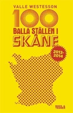 100 balla ställen i Skåne 2013-2014