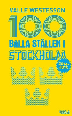 100 balla ställen i Stockholm 2014-2015