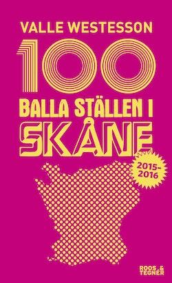 100 balla ställen i Skåne 2015-2016