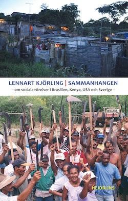 Sammanhangen : om sociala rörelser i Brasilien, Kenya, USA och Sverige
